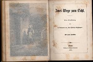 """Zwei Wege zum Licht,von der Verfasserin von """"Tante Hedwig's Erzählungen; Mit einem ..."""
