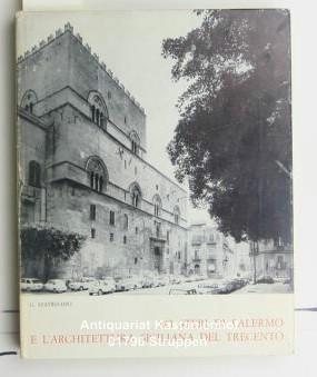 Lo Steri di Palermo e l'Architettura siciliana del Trecento: Spatrisano Giuseppe