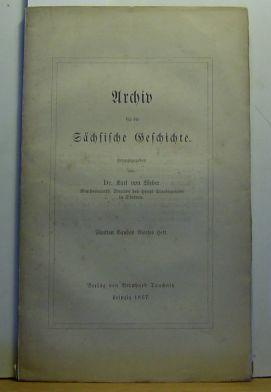 Archiv für die sächsische Geschichte, Fünften Bandes, Viertes Heft. ,Mit Beiträ...