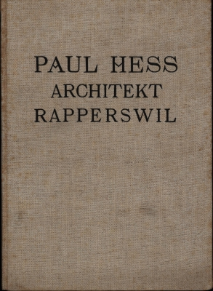 Paul Hess, Architekt,Rapperwil St. Gallen.: Hess