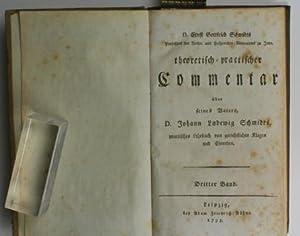 Theoretisch-practischer Commentar,über seines Vaters, D. Johann Ludewig Schmidts, practisches ...