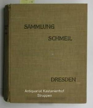 Sammlung Schmeil ,Dresden. Versteigerung: Dienstag, 17. Oktober: Katalog. Galerie Paul