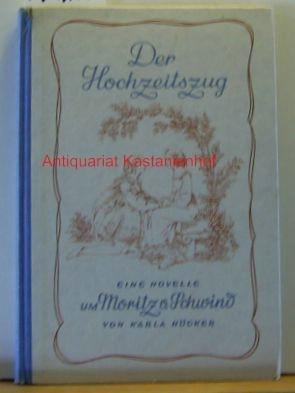 Der Hochzeitszug. Eine romantische Erzählung.,Mit 20 Zeichnungen von Moritz von Schwind. ...