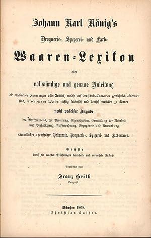 Droguerie-, Spezerei- und Farb-Waaren-Lexikon oder vollständige und genaue Anleitung die, ...