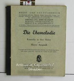 Die Ehemelodie,Komödie in 3 Akten. Regie- und Soufflierbuch.: Anspach, Harry