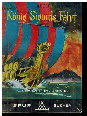König Sigurds Fahrt : Eine Erzählung aus der Zeit der Kreuzzüge; Spurbuch,Zeichn. ...