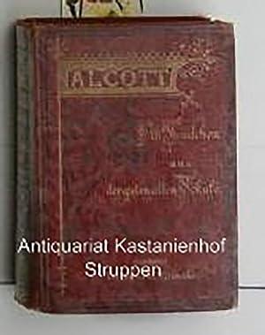 Ein Mädchen aus der Guten alten Schule,Für die reifere Jugend,: Alcott, Louisa M.