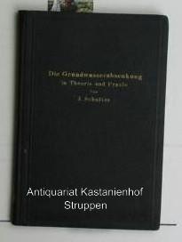 Die Grundwasserabsenkung in Theorie und Praxis,Mit 76 Textabbildungen: Schultze, Joachim