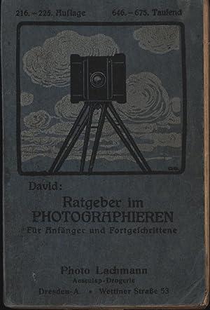Ratgeber im Photographieren,Leicht fasslliches Lehrbuch für Liebhaberphotographen: David, ...
