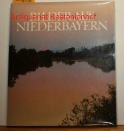 Bilder aus Niederbayern.,Erste Ausgabe.: Löbl, Robert ;