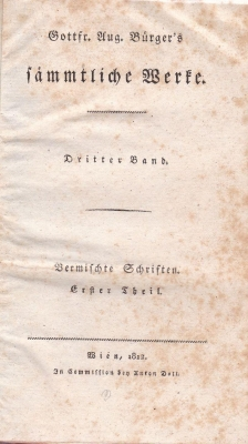 Sämtliche Werke. Dritter Band: Vermischte Schriften, Erster Theil.: Bürger, Gottfried August