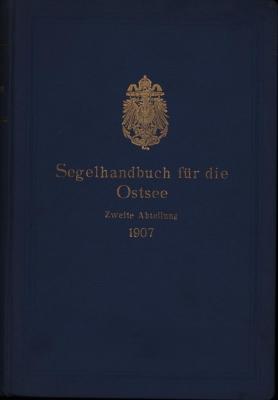 Segelhandbuch für die Ostsee. Zweite Abteilung. Das Kattegat und die Zugänge zur Ostsee.: ...