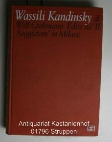 Kandinsky. La vita e l'opera.: Grohmann, Will; Kandinsky, Wassili