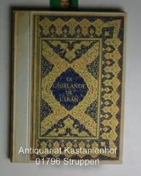 La Guirlande de l'Iran. Poems de Firdousi, Nizami, Omar Kheyyam Saadi, Hafiz.,Adaptions de Rene...