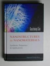 Nanostructures & Nanomaterials,Synthesis, Properties & Applications: Cao, Guozhong