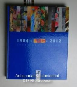 1984 - LAC - 2012. Letzebuerger Artisten Center.,Katalog: Fetz, Jean; Schmitz, Norbert