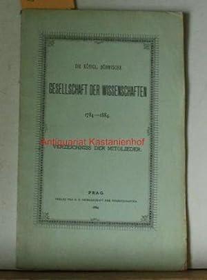 Die Königlich Böhmische Gesellschaft der Wissenschaften, 1784 - 1884.