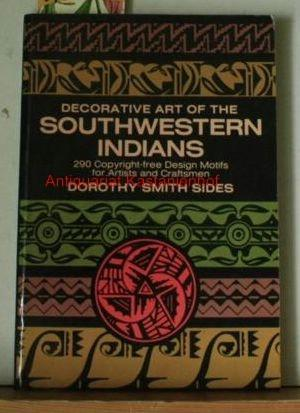 Decorative Art of the Southwestern Indians. 290 Copyright-free Design Motifs,for Artists and ...