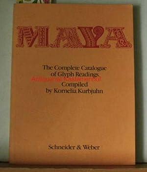 Maya. The Complete Catalogue of Glyph Readings.: Kurbjuhn, Kornelia (Comp.)