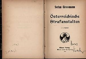 Österreichische Strafanstalten. 1. bis 5. Tausend.: Grossmann, Stefan.