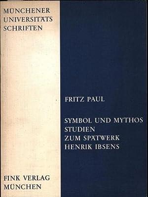 Symbol und Mythos. Studien zum Spätwerk Henrik Ibsens.,: Paul, Fritz