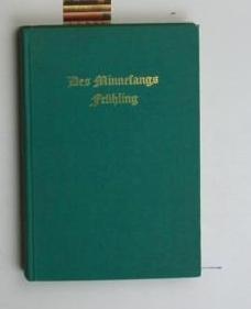 Des Minnesangs Frühling. Nach Karl Lachmann, Moritz Haupt und Friedrich Vogt.,Neu bearbeitet von Carl von Kraus. 34. Auflage. Textausgabe ohne Anmerkungen.