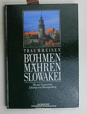 Traumreisen. Böhmen - Mähren - Slowakei. Mit: Neumeister, Werner; Herzogenberg,