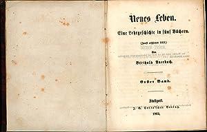 Neues Leben. Eine Lehrgeschichte in fünf Büchern. Zuerst erschienen 1851.,Erster bis ...