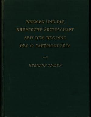 Bremen und die bremische Ärzteschaft seit dem Beginne des 19. Jahrhunderts.,Eine ...