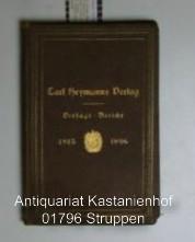 Katalog der Buchhandlung Carl Heymanns Verlag 1815 - 1896,,Verlags-Bericht: Carl Heymanns Verlag (...