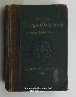 Deutsches Reichs-Gesetzbuch für Industrie, Handel, Gewerbe, Handwerk und Landwirtschaft. Band II .,...