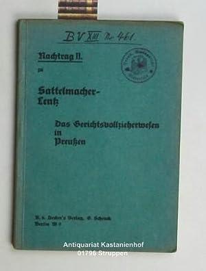 Nachtrag II. zu Sattelmacher-Lentz. Das Gerichtsvollzieherwesen in Preussen.,Gesetzliche ...