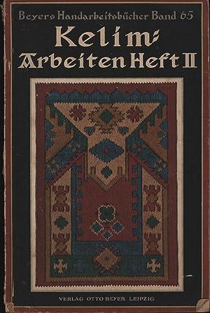 Beyers Handarbeitsbücher Band 65. Kelim-Arbeiten Heft II.,Mit 50 Abbildungen und 2 mehrfach ...