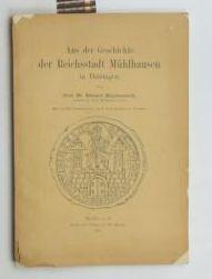 Aus der Geschichte der Reichsstadt Mühlhausen in Thüringen.,Mit 11 Holzschnitten und 6 ...