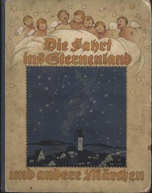 Die Fahrt ins Sternenland und andere Märchen,mit Bildern von Paul Hey u.a.;: Rothmund, Toni ...