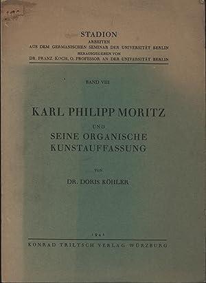Karl Philipp Moritz und seine organische Kunstauffassung: Köhler, Doris
