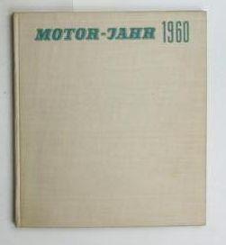 Motor-Jahr 1960. Eine internationale Revue. Herausgeber Rudolf Graf,und Fritz Claus. Titelzeichnung...