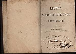 Recept-Taschenbuch für Thierärzte. Zweite vermehrte und umgearbeitete Auflage.: Forster, ...