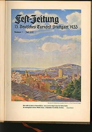Fest-Zeitung. 15. Deutsches Turnfest Stuttgart 1933. Nummer 1 bis 15. Juli 1932- Oktober 1933.,...
