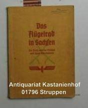 Das Flügelrad in Sachsen. Ein Buch von der Heimat und ihren Eisenbahnen.,Von der ...