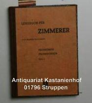 Lehrbuch für Zimmerer Fachkunde und Fachrechnen, Teil 3: Wagner, Arthur; Großmann, Berhard
