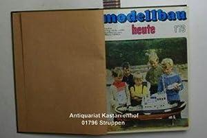 Modellbau heute. Jahrgang 1973 komplett. Zeitschrift für: Ducklaus, Dieter; Sellenthin,