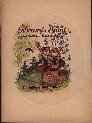 Schrums und Bums, die kleinen Waldzwerge,Ein lustiges Märchenbuch; von Franz Dussmann. Verse ...