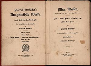 Friedrich Gerstäcker's Ausgewählte Werke ,1. Zweite Serie. Vierter Band: Blau Wasser. - Aus dem...
