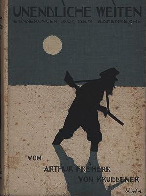 Unendliche Weiten. Erinnerungen aus dem Zarenreiche. Dritte Auflage.,Mit 45 Abbildungen nach ...