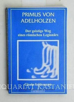 Primus von Adelholzen. Der geistige Weg eines: Schlemann, Gisela