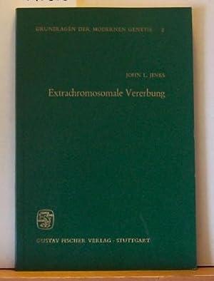 Extrachromosomale Vererbung,Aus dem Englischen übersetzt von Hanna und Franz Schwanitz, Deutsche ...