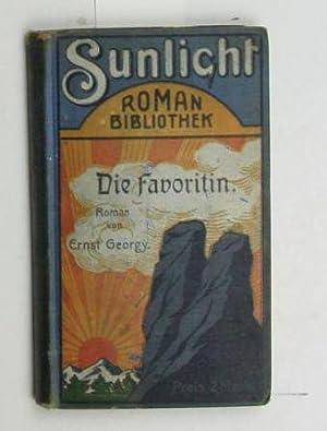 Die Favoritin. Roman. Sunlight Roman Bibliothek. ,Illustriert von Franz Müller-Münster.,: Georgy, ...