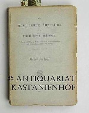 Die Anschauung Augustins über Christi Person und Werk.,Unter Berücksichtigung ihrer verschiednen ...