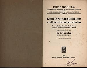 Pädagogium, Band VII. Land- Erziehungsheime und Freie Schulgemeinden.,Aus vieljährigen ...